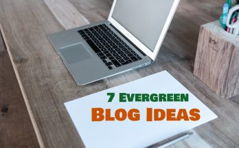7 Evergreen Profitable Blog Ideas